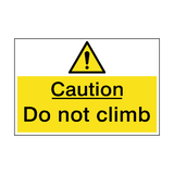 Caution Do Not Climb Hazard Sign | PVCSafetySigns.co.uk