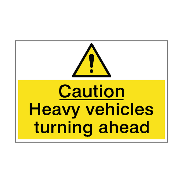 Caution Heavy Vehicles Turning Sign | PVCSafetySigns.co.uk