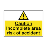Caution Incomplete Area Hazard Sign | PVCSafetySigns.co.uk