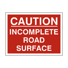 Incomplete Road Traffic Sign | PVC Safety Signs | Health and Safety Signs