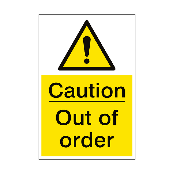 Caution Out Of Order Sign | PVC Safety Signs