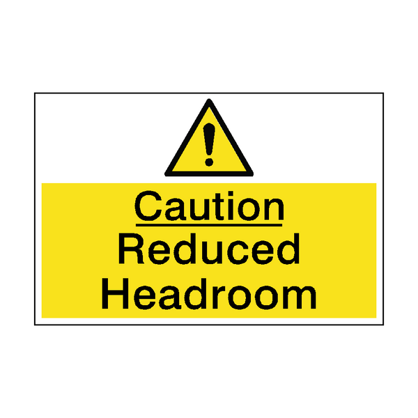 Caution Reduced Headroom Sign | PVCSafetySigns.co.uk