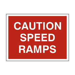 Caution Speed Ramps Sign | PVC Safety Signs | Health and Safety Signs