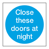 Close These Doors At Night Sign - PVC Safety Signs