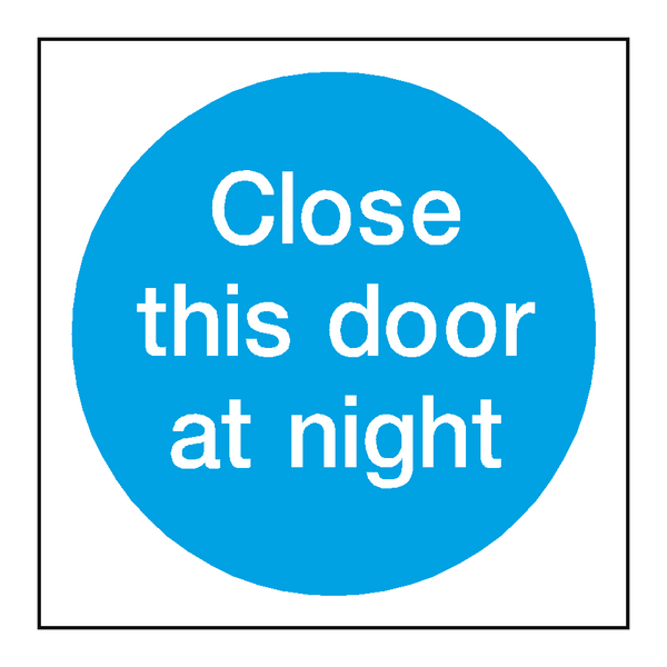 Close This Door At Night Sign | PVCSafetySigns.co.uk
