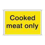 Cooked Meat Only Sign | PVCSafetySigns.co.uk