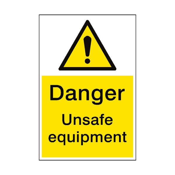 Danger Equipment Unsafe Hazard Sign | PVCSafetySigns.co.uk
