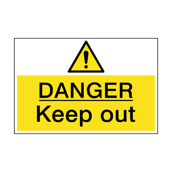 Danger Keep Out Hazard Sign - PVC Safety Signs