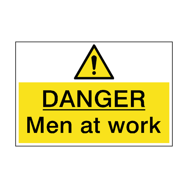 Danger Men At Work Hazard Sign | PVC Safety Signs