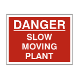 Danger Slow Moving Plant Site Sign | PVCSafetySigns.co.uk