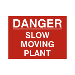 Danger Slow Moving Plant Site Sign | PVC Safety Signs | Health and Safety Signs