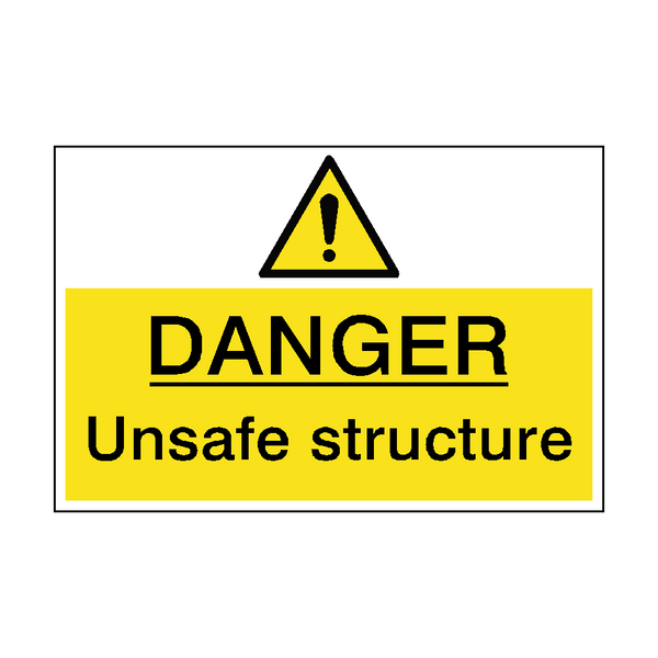 Danger Unsafe Structure Hazard Sign | PVC Safety Signs
