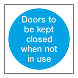 Door Kept Closed When Not In Use - PVC Safety Signs