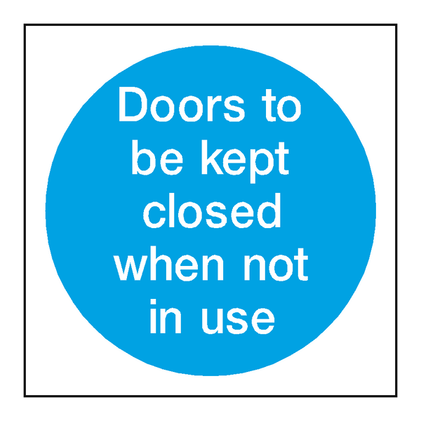 Door Kept Closed When Not In Use | PVC Safety Signs