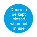 Doors Kept Closed When Not In Use - PVC Safety Signs