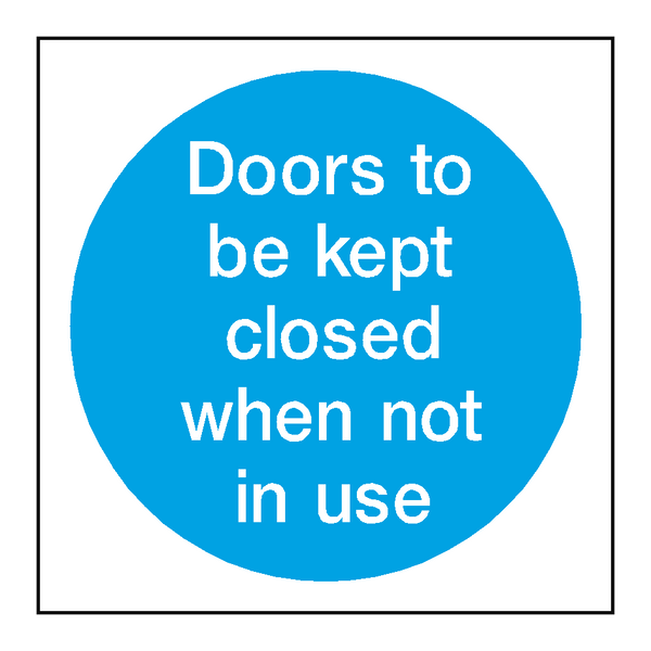 Doors Kept Closed When Not In Use | PVC Safety Signs