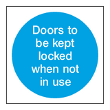 Door Kept Locked When Not In Use - PVC Safety Signs