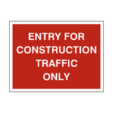 Construction Traffic Only Sign - PVC Safety Signs