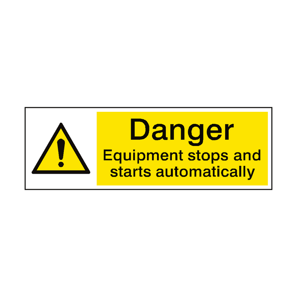 Equipment Stops And Starts Hazard Sign | PVC Safety Signs