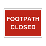Footpath Closed Site Sign - PVC Safety Signs