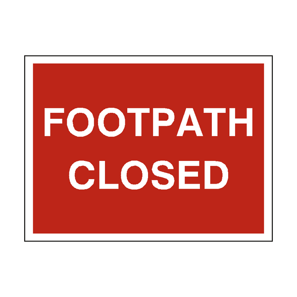 Footpath Closed Site Sign | PVC Safety Signs