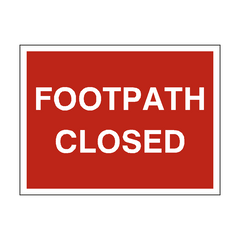 Footpath Closed Site Sign | PVC Safety Signs | Health and Safety Signs