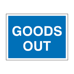 Goods Out Traffic Sign | PVC Safety Signs | Health and Safety Signs