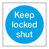 Keep Locked Shut Door Sign - PVC Safety Signs