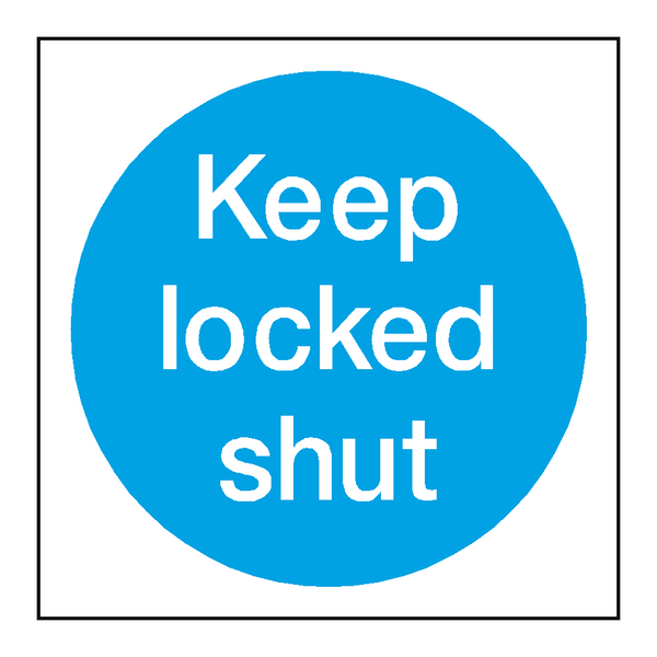 Keep Locked Shut Door Sign | PVC Safety Signs