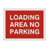Loading Area No Parking Sign - PVC Safety Signs