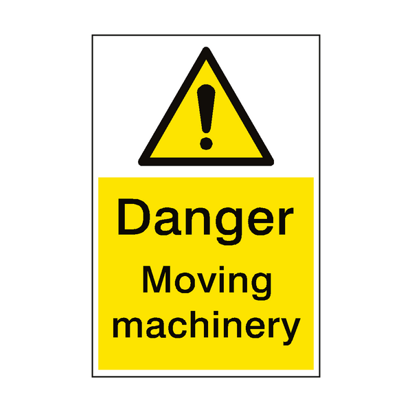 Moving Machinery Danger Sign - PVC Safety Signs