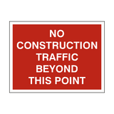 No Construction Traffic Sign - PVC Safety Signs