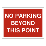No Parking Beyond This Point Sign - PVC Safety Signs