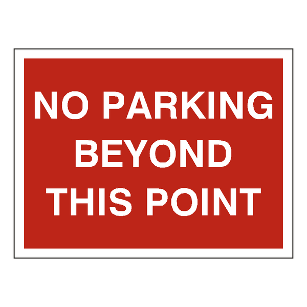 No Parking Beyond This Point Sign | PVC Safety Signs