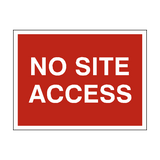 No Site Access Traffic Sign - PVC Safety Signs
