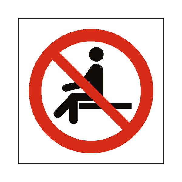 No Sitting Symbol Sign | PVCSafetySigns.co.uk
