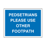 Pedestrians Use Other Footpath Sign | PVC Safety Signs