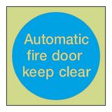 Automatic Fire Door Keep Clear Photoluminescent Sign | PVC Safety Signs | Health and Safety Signs
