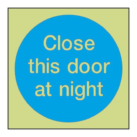 Close This Door At Night Photoluminescent Sign | PVC Safety Signs