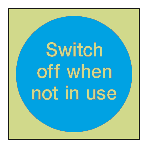 Switch Off Not In Use Photoluminescent Sign | PVC Safety Signs