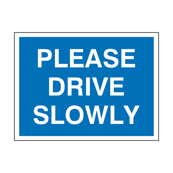 Please Drive Slowly Sign | PVC Safety Signs