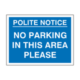 No Parking In This Area Sign - PVC Safety Signs