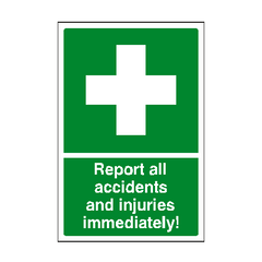 Report Accidents Immediately Sign | PVC Safety Signs | Health and Safety Signs
