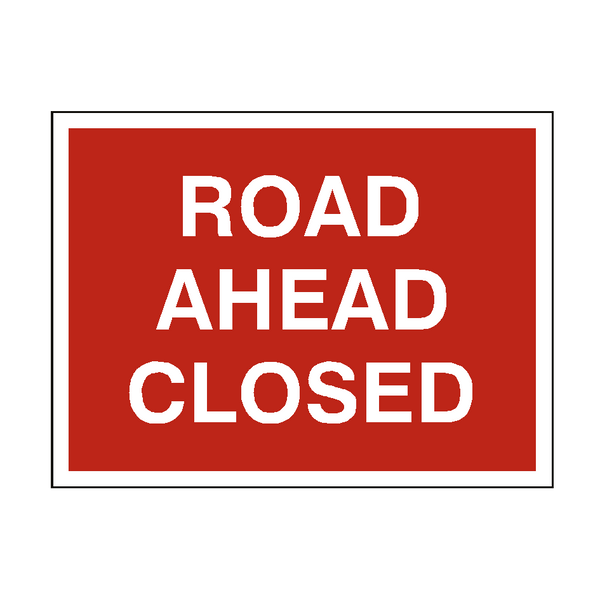 Road Ahead Closed Traffic Sign | PVC Safety Signs