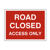Road Closed Access Only Sign | PVCSafetySigns.co.uk