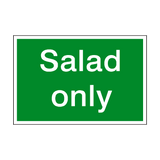 Salad Only Sign | PVCSafetySigns.co.uk