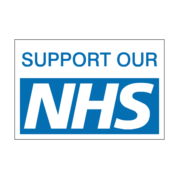 Support Our NHS sign | PVC Safety Signs