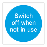 Switch Off Not In Use Sign - PVC Safety Signs
