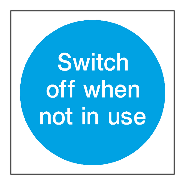 Switch Off Not In Use Sign | PVC Safety Signs