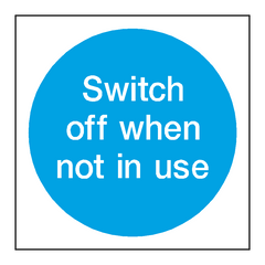 Switch Off Not In Use Sign